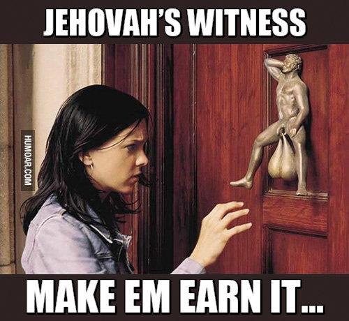 jehovahs-witness-make-em-earn-it