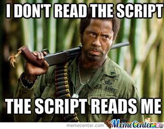 i-don-amp-039-t-read-the-script-the-script-reads-me-tropic-thunder_o_1673209
