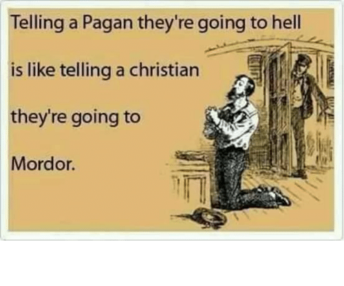 telling-a-pagan-theyre-going-to-hell-is-like-telling-7877274